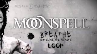 Moonspell - Breathe Loop