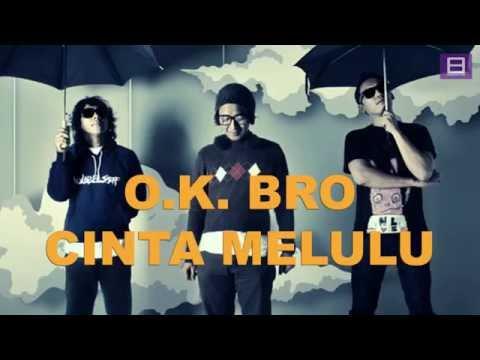download lagu O.k. Bro - Cinta Melulu Efek Rumah Kaca Cover gratis