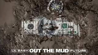 Lil Baby (ft. Future) - Out The Mud
