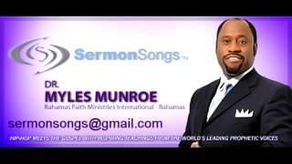 Sermon Songs - Dr. Myles Munroe -