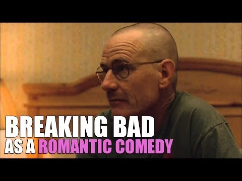 Breaking Bad as a Romantic Comedy