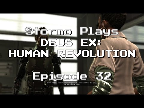 Stormo Plays Deus Ex Human Revolution - Episode 32: I Didn't Ask For Singapore