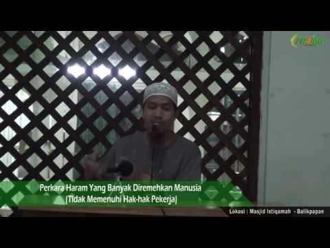 Ust. Muhammad Rofi'i - Perkara Haram Yang Banyak Diremehkan Manusia (Tidak Memenuhi Hak Hak Pekerja)