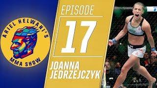 Joanna Jedrzejczyk on roller-coaster ride to fight Valentina Shevchenko   Ariel Helwani's MMA Show