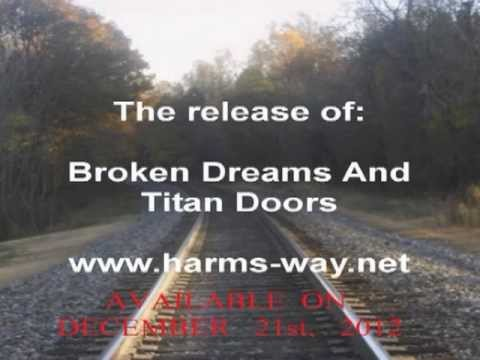 The Harms Way Project - Broken Dreams & Titan Doors