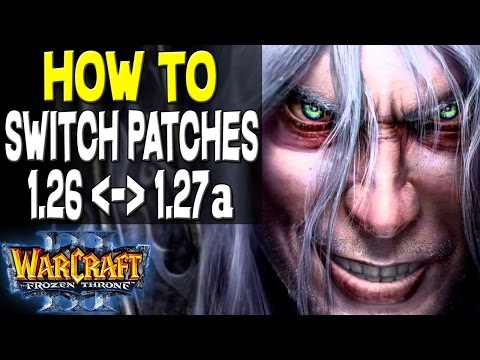 Warcraft 3 - How to Switch Versions   Patch 1.27 to 1.26   Play W3Arena & Watch Old Replays