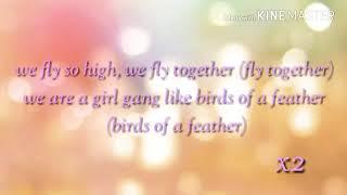 Chicken Girls Birds Of A Feather Lyrics *Full Song*