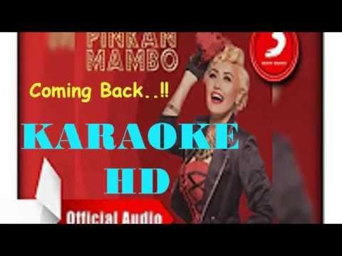 download lagu Pinkan Mambo - Coming Back KARAOKE HD gratis