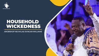 Household Wickedness | ArchbishopNick