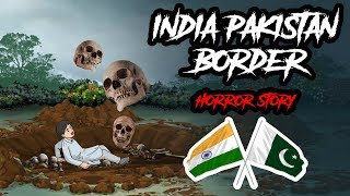 India Pakistan Border Horror Story In Hindi | Khooni Monday E36 🔥🔥🔥