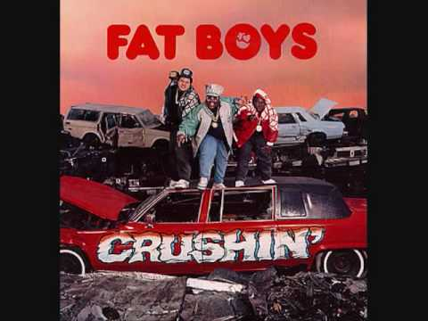 Fat Boys - Crushin