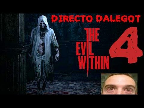 ¡¡¡Directo #4 **The Evil Within** **Ps4** **DaleGot** **#285**!!! Full HD Live 2.0 Streaming =D