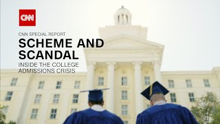 CNN's SCHEME and SCANDAL: Inside the College Admissions Crisis