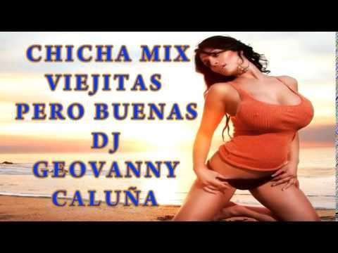 CHICHA MIX VIEJITAS PERO BUENAS DJ GEOVANNY CALUÑA