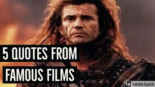 5 Quotes from famous films ( which do you love the most and what film)