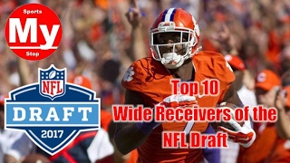 Top 10 Wide Receivers of the 2017 NFL Draft