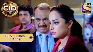 Your Favorite Character | Purvi Fumes In Anger | CID