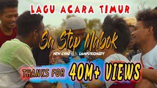 Lagu Acara Timur Terbaru - SA STOP MABOK | NEWGVME ft LAMPU1COMEDY