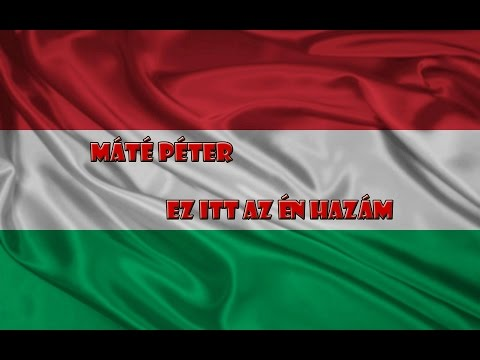 Máté Péter - Ez Itt Az én Hazám