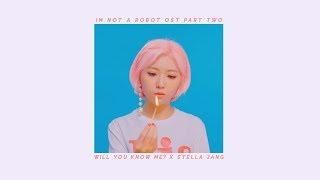 Will You Know Me? (날 알아줄까) I'm Not A Robot OST Pt. 2 - Stella Jang [HAN/ROM/ENG LYRICS]