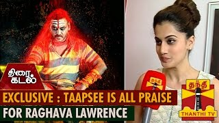 Exclusive : Taapsee is all praise for Raghava Lawrence