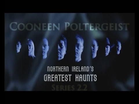 Northern Ireland's Greatest Haunts - The Cooneen Poltergeist (Series 2: Episode 2)
