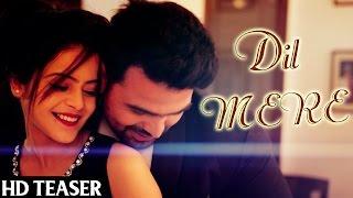 DIL MERE I Kunaal Vermaa & Rapperiya Baalam I Songster I New Hindi Romantic Songs 2015