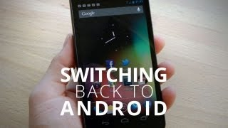 I'm Switching Back to Android!