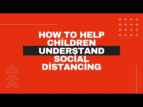 How to Help Children Understand Social Distancing (stay home keep distance)