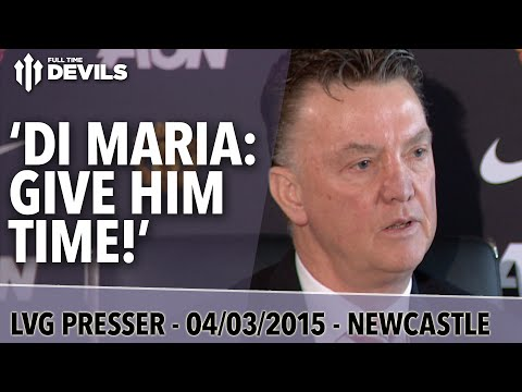 'Di Maria: Give Him Time!' | Newcastle United vs Manchester United | Van Gaal Presser