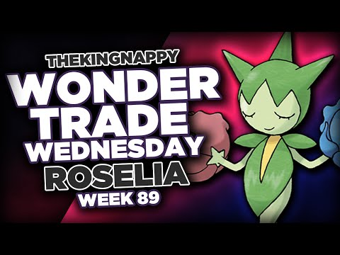Wondertrade Wednesday LIVE! - Week 89 [Roselia]