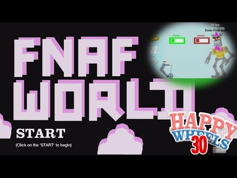 FNAF WORLD LEVELS! ... ALREADY? | Happy Wheels #30