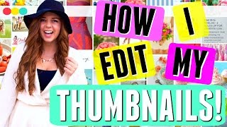 Editing THUMBNAILS for Youtube Videos😍: How to Make the Perfect Thumbnail!