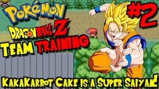KAKAKARROT CAKE IS A SUPER SAIYAN! | Pokemon: Dragon Ball Z Team Training - Episode 2
