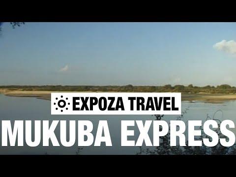 Mukuba Express Vacation Travel Video Guide