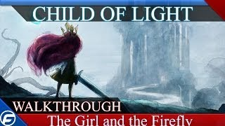 Child of Light Walkthrough Part 1 Chapter 1 The Girl and the Firefly PlayStation 4