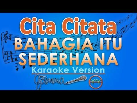 Download Lagu Cita Citata - Bahagia Itu Sederhana (Karaoke Lirik Tanpa Vokal) by GMusic MP3 Free