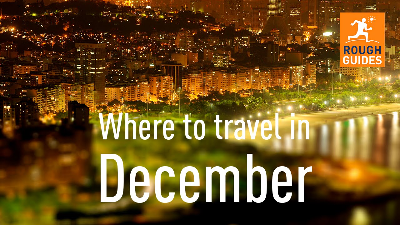 The best places to go in december youtube for Best place to travel in december