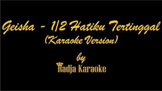 download lagu Geisha - Setengah Hatiku Tertinggal Karaoke With gratis