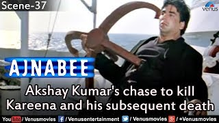 Akshay Kumar's chase to kill Kareena and his subsequent death (Ajnabee)