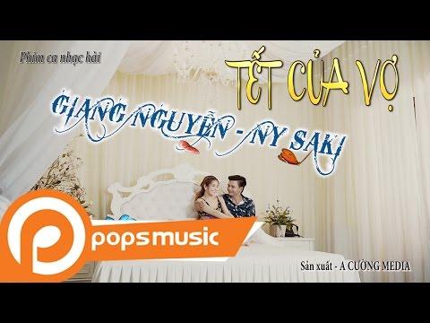 Phim Ca Nhạc Hài Tết Của Vợ - Giang Nguyễn ft Ny Saki | phim ca nhac hai tet cua vo