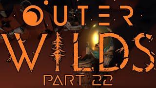 Chert! - Outer Wilds Part 22 - Let's Play Blind Gameplay Walkthrough