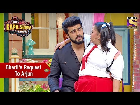 Bharti's Request To Arjun - The Kapil Sharma Show thumbnail
