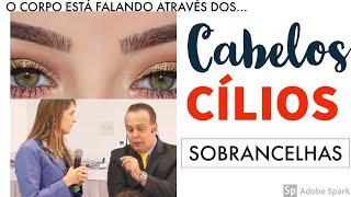CÍLIOS SOBRANCELHAS E CABELOS olha o que o CORPO está falando através deles | Dr Lair Ribeiro