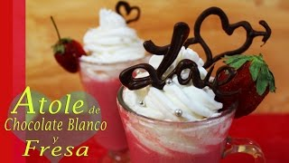 Atole Chocolate Blanco y Fresa