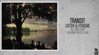 Watch Transit All Your Heart video