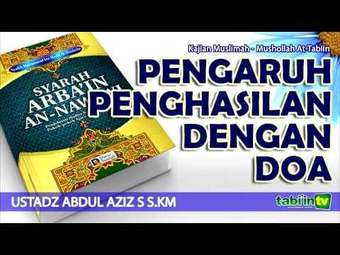 Pengaruh Penghasilan Terhadap Terkabulnya Doa - Ustadz Abdul Aziz Setiawan, S.KM