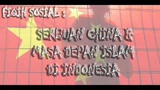 Kajian Fiqih Sosial : Serbuan China Dan Masa Depan Islam