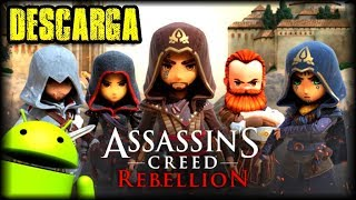 DESCARGA NUEVO JUEGO DE ASSASSINS CREED REBELLION PARA ANDROID - iOS  - GAMEPLAY y APK