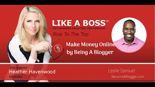 The Art and Science of Making Money Online as a Blogger with Leslie Samuel